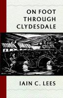 Lees, Ian C. - On Foot Through Clydesdale - 9781780273303 - V9781780273303