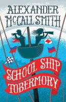 Alexander McCall Smith - School Ship Tobermory (The School Ship Tobermory Series) - 9781780273433 - V9781780273433