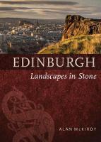 McKirdy, Alan - Edinburgh: Landscapes in Stone - 9781780273716 - V9781780273716