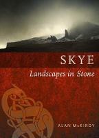 McKirdy, Alan - Skye: Landscapes in Stone - 9781780273723 - V9781780273723