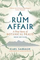 Karl Sabbagh, Adam Nicolson (foreword) - A Rum Affair: A True Story of Botanical Fraud - 9781780273860 - KEX0278116