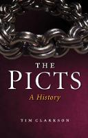 Clarkson, Tim - The Picts: A History - 9781780274034 - V9781780274034