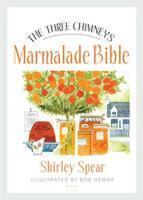 Spear, Shirley - The Three Chimneys Marmalade Bible (Birlinn Food Bibles) - 9781780274133 - V9781780274133