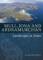 McKirdy, Alan - Mull, Iona and Ardnamurchan: Landscapes in Stone - 9781780274409 - V9781780274409