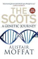 Moffat, Alistair - The Scots: A Genetic Journey - 9781780274447 - V9781780274447
