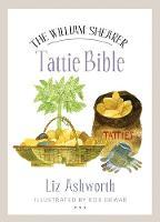 Ashworth, Liz - The William Shearer Tattie Bible (Birlinn Food Bibles) - 9781780274690 - V9781780274690