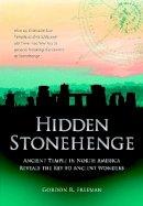 Freeman, Gordon R. - Hidden Stonehenge - 9781780280950 - V9781780280950