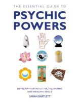 Bartlett, Sarah - The Essential Guide to Psychic Powers - 9781780281131 - V9781780281131