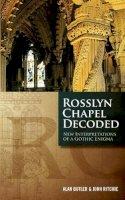 Alan Butler, John Ritchie - Rosslyn Chapel Decoded - 9781780284927 - V9781780284927