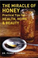 Stanway, Dr. Penny - The Miracle of Honey: Practical Tips for Health, Home & Beauty - 9781780285009 - V9781780285009