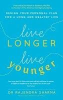 Dr Rajendra Sharma - Live Longer, Live Younger - 9781780285108 - V9781780285108