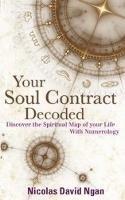 Ngan, Nicolas David - Your Soul Contract Decoded - 9781780285320 - V9781780285320