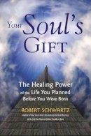 Schwartz, Robert - Your Soul's Gift - 9781780286471 - V9781780286471