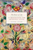 Odier, Daniel - The Doors of Joy: 19 Meditations for Authentic Living - 9781780286716 - V9781780286716