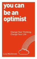 MacDonald, Lucy - You Can be an Optimist - 9781780287539 - V9781780287539