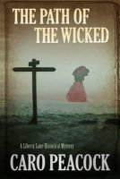 Peacock, Caro - Path of the Wicked (A Liberty Lane Mystery) - 9781780290416 - V9781780290416