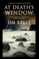 Kelly, Jim - At Death's Window: A Shaw and Valentine police procedural (A Shaw and Valentine Mystery) - 9781780290683 - V9781780290683