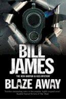 James, Bill - Blaze Away: A Harpur & Isles British police procedural (A Harpur & Iles Mystery) - 9781780290720 - V9781780290720