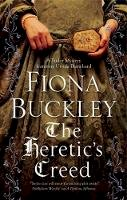 Buckley, Fiona - The Heretic's Creed: An Elizabethan mystery featuring Ursula Blanchard (An Ursula Blanchard Elizabethan Mystery) - 9781780290911 - V9781780290911