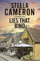 Cameron, Stella - Lies that Bind: A Cotswold murder mystery (An Alex Duggins Mystery) - 9781780290942 - V9781780290942