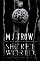 Trow, M. J. - Secret World - 9781780295589 - V9781780295589
