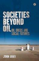 Urry, John - Societies Beyond Oil - 9781780321691 - V9781780321691