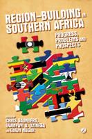 Sanders, Chris, Dzinesa, Gwinyayi A., Nagar, Dawn - Region-building in Southern Africa: Progress, Problems and Prospects - 9781780321790 - V9781780321790