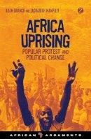 Branch, Adam; Mampilly, Zachariah Cherian - Popular Protest in Africa - 9781780329970 - V9781780329970