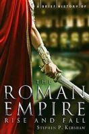 Kershaw, Stephen - Brief History of the Roman Empire - 9781780330488 - V9781780330488