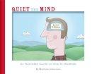 Matthew Johnstone - Quiet the Mind. by Matthew Johnstone - 9781780331188 - V9781780331188