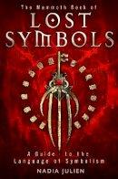 Julien, Nadia - The Mammoth Book of Lost Symbols - 9781780331263 - V9781780331263