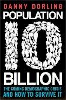 Dorling, Danny - Population 10 Billion - 9781780334912 - V9781780334912
