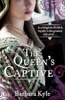 Kyle, Barbara - The Queen's Captive (Thornleigh 3) - 9781780335636 - V9781780335636
