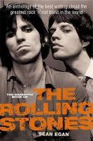 Egan, Sean - The Mammoth Book of The Rolling Stones: An Anthology of the Best Writing About the Greatest Rock 'n' Roll Band in the World (Mammoth Books) - 9781780336466 - 9781780336466