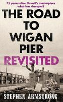 Armstrong, Stephen - The Road to Wigan Pier - 9781780336916 - V9781780336916
