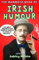 Malone, Aubrey - The Mammoth Book of Irish Humour - 9781780337975 - V9781780337975