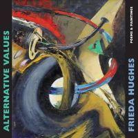 Hughes, Frieda - Alternative Values: Poems & Paintings - 9781780372662 - V9781780372662