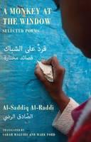 Al-Saddiq Al-Raddi - A Monkey at the Window: Selected Poems - 9781780372723 - V9781780372723