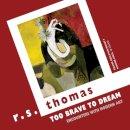 R. S. Thomas - Too Brave to Dream: Encounters With Modren Art - 9781780373072 - V9781780373072
