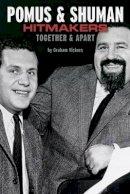 Vickers, Graham - Pomus & Shuman: Hitmakers: Together & Apart - 9781780383071 - V9781780383071