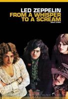 Lewis, Dave - From a Whisper to a Scream: Complete Guide to the Music of Led Zeppelin - 9781780385471 - V9781780385471