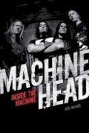 McIver, Joel - Machine Head: Inside the Machine - 9781780385518 - V9781780385518