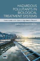 Çeçen, Ferhan, Tezel, Ulaş - Hazardous Pollutants in Biological Treatment Systems: Fundamentals and a Guide to Experimental Research - 9781780407708 - V9781780407708