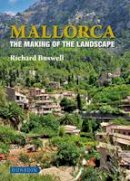Buswell, Richard - Mallorca: The Making of the Landscape - 9781780460109 - V9781780460109