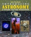 Nicolson, Iain - Introducing Astronomy (Introducing Earth & Environmental Sciences) - 9781780460253 - V9781780460253