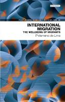 de Lima, Philomena - International Migration: The Wellbeing of Migrants (Policy & Practice in Health and Social Care) - 9781780460499 - V9781780460499