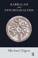 Eigen, Michael - Kabbalah and Psychoanalysis - 9781780490809 - V9781780490809