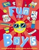 Authors, Various - Fun for Boys (Activity Book) - 9781780550787 - 9781780550787