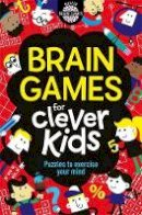 Gareth Moore - Brain Games for Clever Kids: Puzzles to Exercise Your Mind - 9781780552491 - V9781780552491