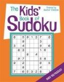 Alastair Chisholm - The Kids' Book of Sudoku - 9781780553481 - KTG0016498